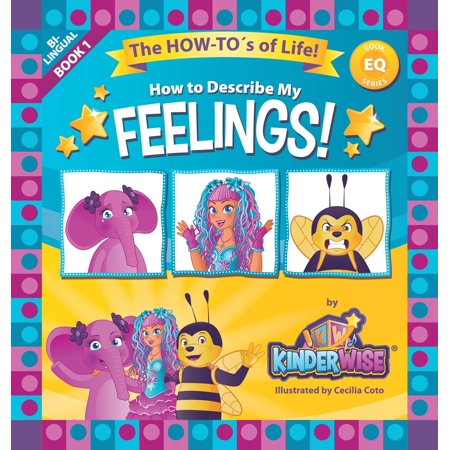 How to Describe My Feelings : The How-To's of Life! (Eq Book Series Book 1) by