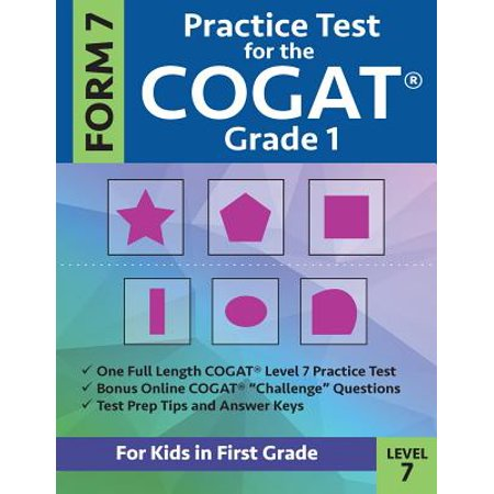 Practice Test for the Cogat Grade 1 Form 7 Level 7 : Gifted and Talented Test Prep ...