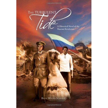 The Turbulent Tide: A Historical Novel of the Russian Revolution - image 1 of 1