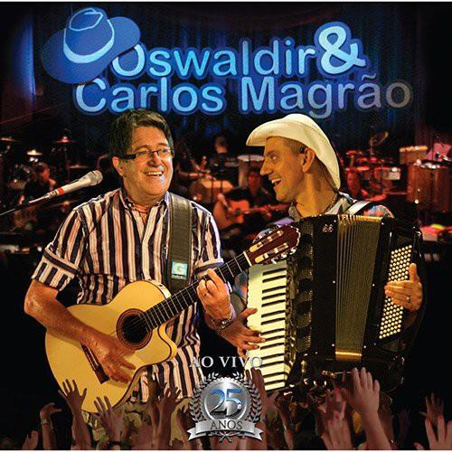 Oswaldir/Magrao, Carlos - Ao Vivo 25 Anos [CD]