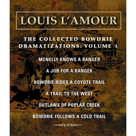 The Collected Bowdrie Dramatizations: Volume 1 ()