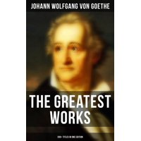 The Greatest Works: 200+ Titles in One Edition - eBook
