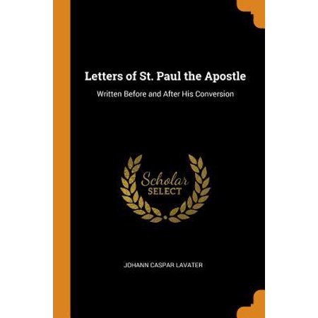 Letters of St. Paul the Apostle: Written Before and After His Conversion (Sun In Lightening Spray Before And After)