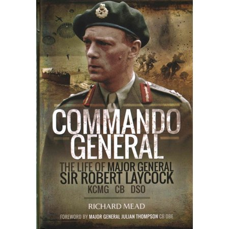 Commando General  The Life Of Major General Sir Robert Laycock Kcmg  Cb  Dso