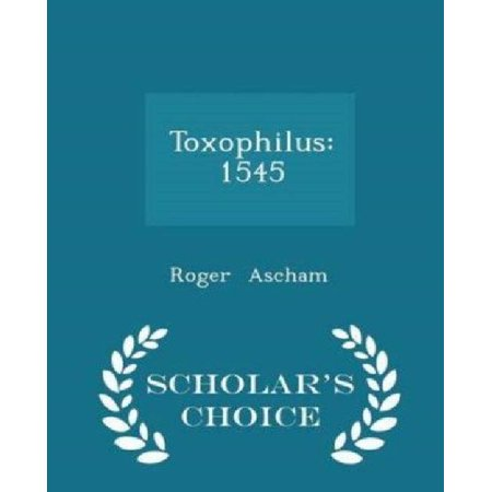 Toxophilus: 1545 - Scholar's Choice Edition - image 1 of 1