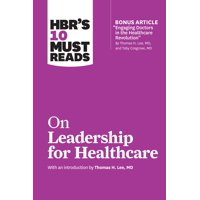 HBR's 10 Must Reads: HBR's 10 Must Reads on Leadership for Healthcare (Paperback)
