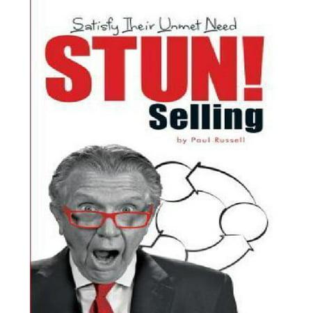 Stun  Selling  Satisfy Their Unmet Need