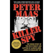 Killer Spy : Inside Story of the FBI's Pursuit and Capture of Aldrich Ames, America's Deadliest Spy