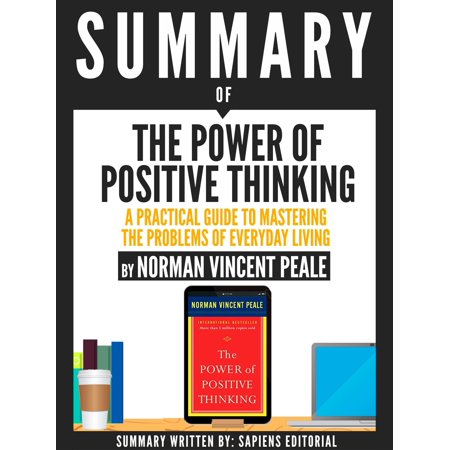 Summary Of The Power Of Positive Thinking: A Practical Guide To Mastering The Problems Of Everyday Living, By Dr. Norman Vincent Peale - eBook ()