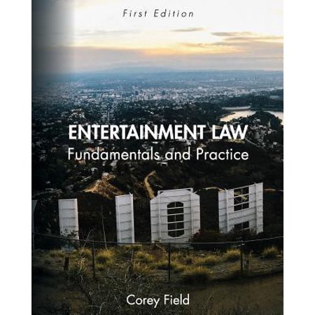 Entertainment Law : Fundamentals and Practice