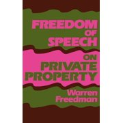 Freedom of Speech on Private Property (Hardcover)