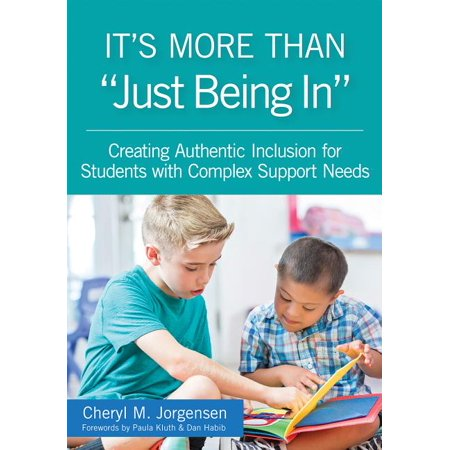 """It's More Than """"just Being In"""" : : Creating Authentic Inclusion for Students with Complex Support Needs (Paperback)"""