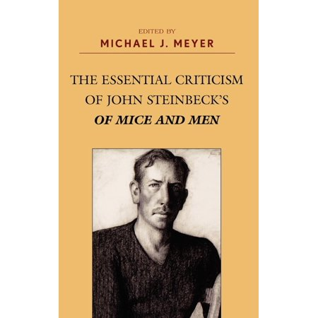 The Essential Criticism Of John Steinbecks Of Mice And Men  Hardcover