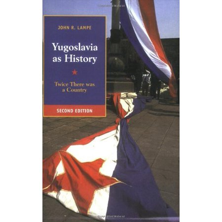Yugoslavia as History: Twice There Was a Country
