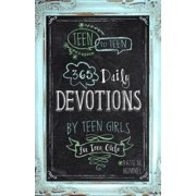 Teen to Teen : 365 Daily Devotions by Teen Girls for Teen Girls