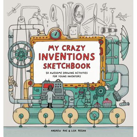 My Crazy Inventions Sketchbook : 50 Awesome Drawing Activities for Young Inventors - Halloween Drawing Activities
