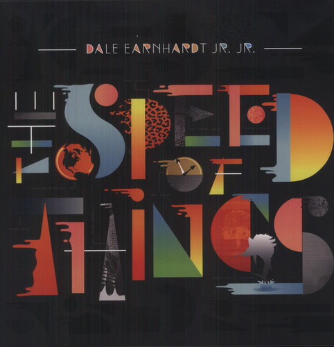 Dale Earnhardt Jr. Jr. Speed of Things [Vinyl] by