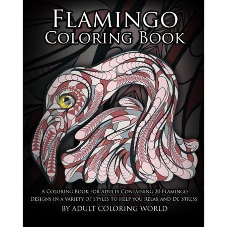 Flamingo Coloring Book A For Adults Containing 20 Designs In Variety