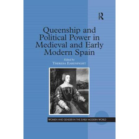Queenship and Political Power in Medieval and Early Modern Spain - (World History Medieval And Early Modern Times Textbook)