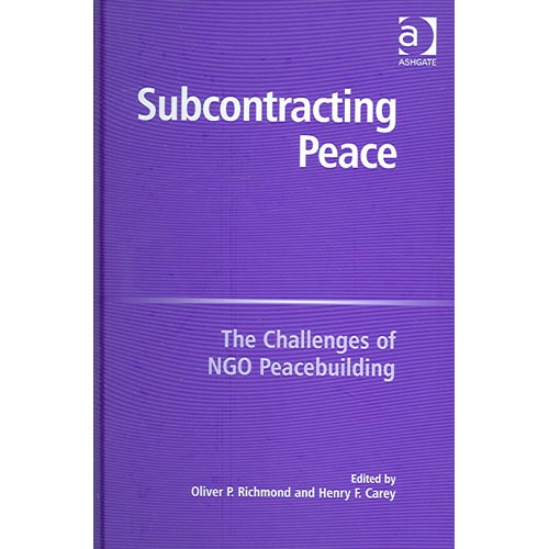 Subcontracting Peace: The Challenges of NGO Peacebuilding