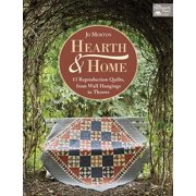 Hearth & Home: 13 Reproduction Quilts, from Wall Hangings to Throws (Paperback)
