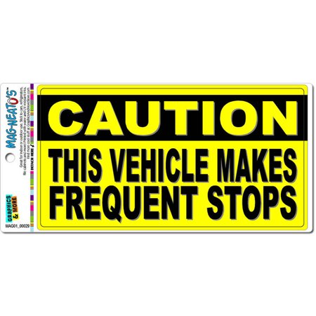 Caution Stop Machine - Caution Vehicle Makes Frequent Stops Sign Automotive Car Refrigerator Locker Vinyl Magnet