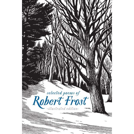 Selected Poems of Robert Frost: Illustrated