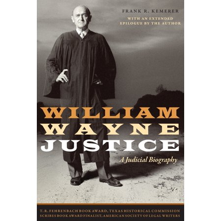 Jack and Doris Smothers Series in Texas History, Life, and Culture (Paperback): William Wayne Justice: A Judicial Biography (Paperback)