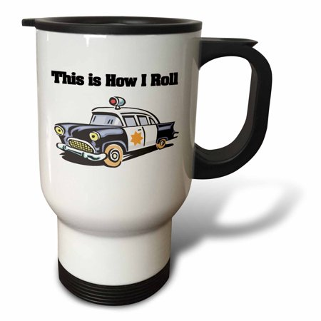 3dRose This Is How I Roll Police Cop Car, Travel Mug, 14oz, Stainless Steel