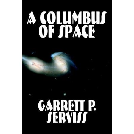 A Columbus of Space by Garrett P. Serviss, Science Fiction, Adventure, Space