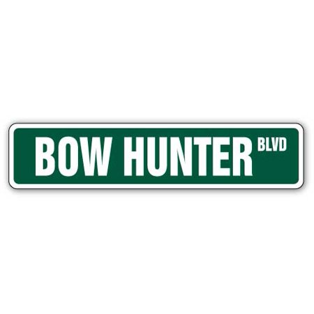 BOW HUNTER Street Sign arrow hunt hunting animal crossbow | Indoor/Outdoor |  24