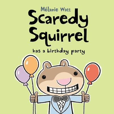 Scaredy Squirrel Has a Birthday Party (Paperback)