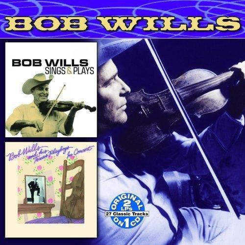 Bob Wills & His Texas Playboys - Sings & Plays/in Concert [CD]