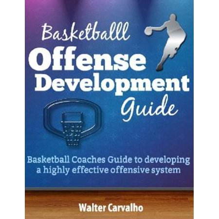 Basketball Offense Development - eBook (Best Continuity Basketball Offense)