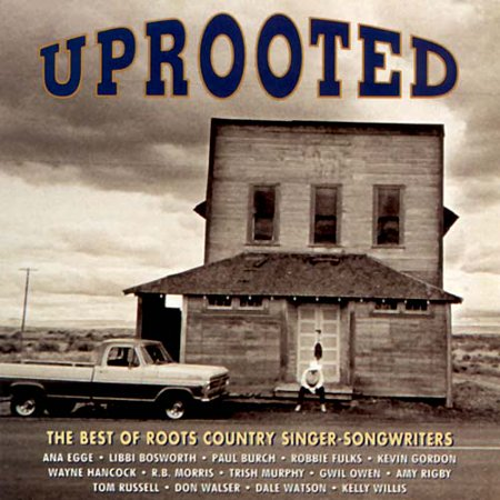 VARIOUS ARTISTS - UPROOTED: THE BEST OF ROOTS COUNTRY (Best Country Singers Of The 80s)