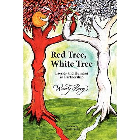 Red Tree, White Tree : Faeries and Humans in Partnership (Faerie Tree)