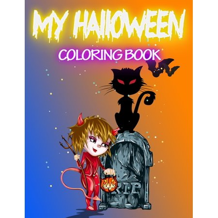 Happy Halloween To My Son (My Halloween Coloring Book: 50 Pages of Fun, Silly & Happy Halloween Coloring Designs for Toddlers to Preschool &)