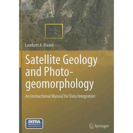 Satellite Geology and Photogeomorphology: An Instructional Manual for Data Integration