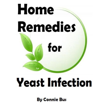 Home Remedies for Yeast Infection: Natural Yeast Infection Remedies that Work -