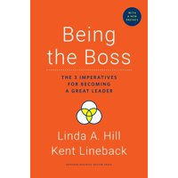 Being the Boss, with a New Preface: The 3 Imperatives for Becoming a Great Leader (Hardcover)