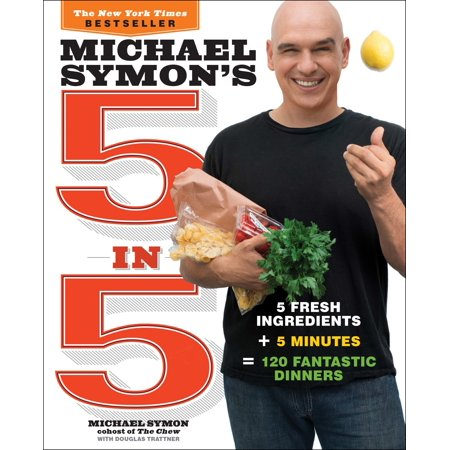 Michael Symon's 5 in 5 : 5 Fresh Ingredients + 5 Minutes = 120 Fantastic Dinners](5 Minute Halloween Crafts)