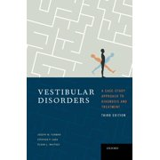 Vestibular Disorders: A Case Study Approach to Diagnosis and Treatment (Hardcover)