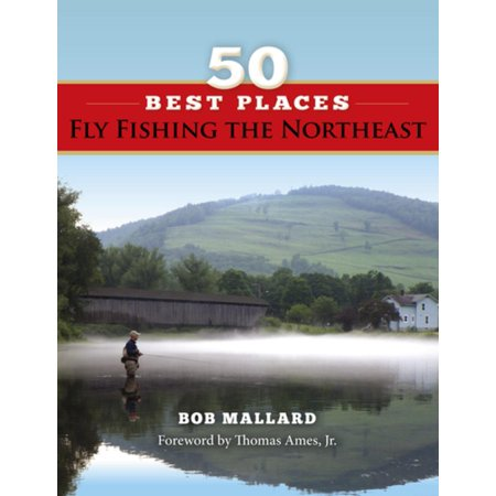 50 Best Places Fly Fishing the Northeast - eBook (Best Fly Fishing In The Northeast)