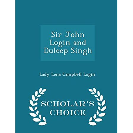Sir John Login And Duleep Singh   Scholars Choice Edition