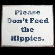 Vintage Retro Style Hippie Tin Patio Sign PLEASE DON'T FEED THE HIPPIES Yard Art