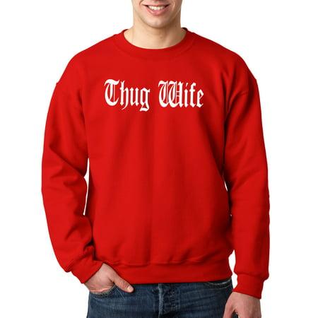 668 - Crewneck Thug Wife Happy Life Old English Sweatshirt