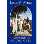 Sacraments as God's Self Giving (Paperback)