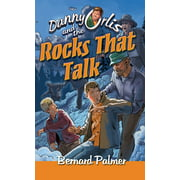 Danny Orlis and the Rocks That Talk - eBook