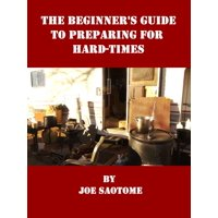 The Beginner's Guide to Preparing for Hard-Times - eBook