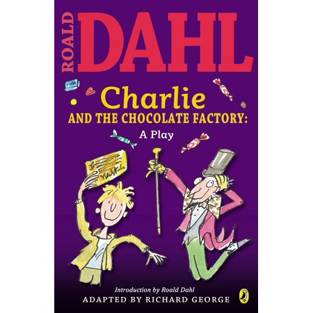 Charlie and the Chocolate Factory: A Play (Charlie And The Chocolate Factory Cover Page)